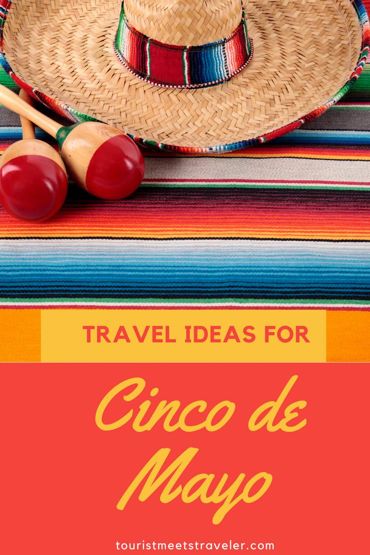 cinco de mayo travel ideas