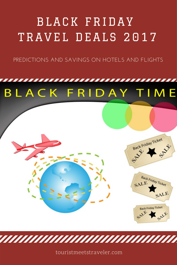 black friday travel deals 2017 predictions and savings on hotels and flights tourist meets. Black Bedroom Furniture Sets. Home Design Ideas