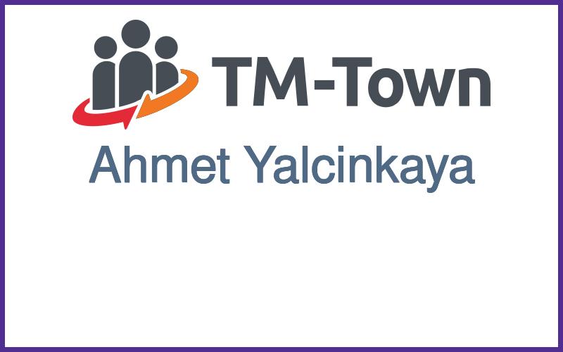 Ahmet Yalcinkaya TM-Town Profile
