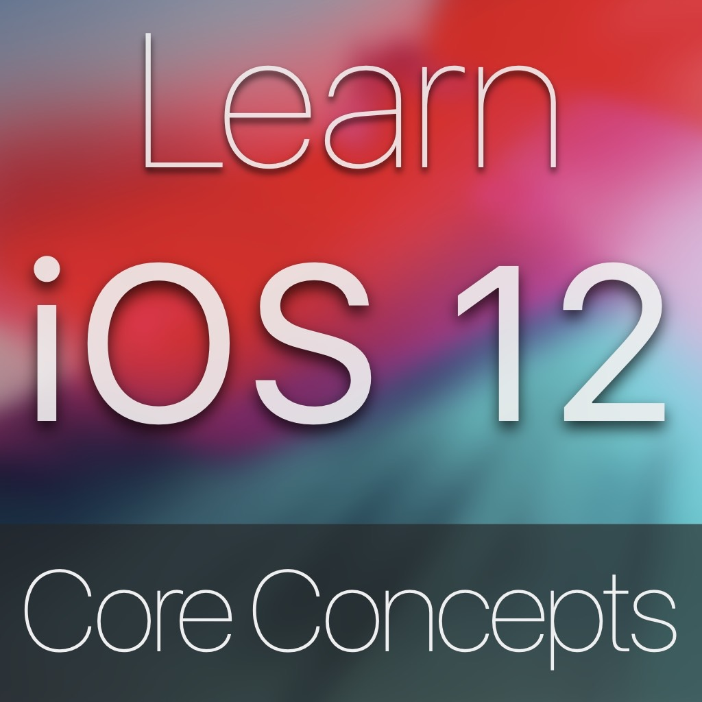 iOS 12 Core Concepts Image