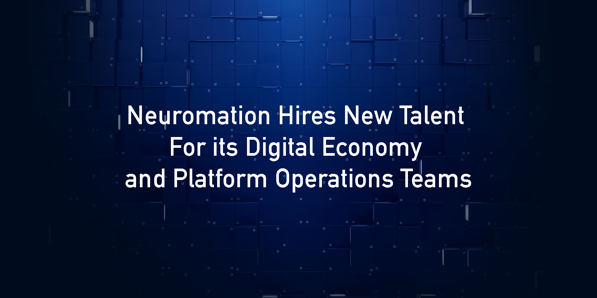 Neuromation Hires New Talent For its Digital Economy and Platform Operations Teams