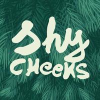 Shycheeks
