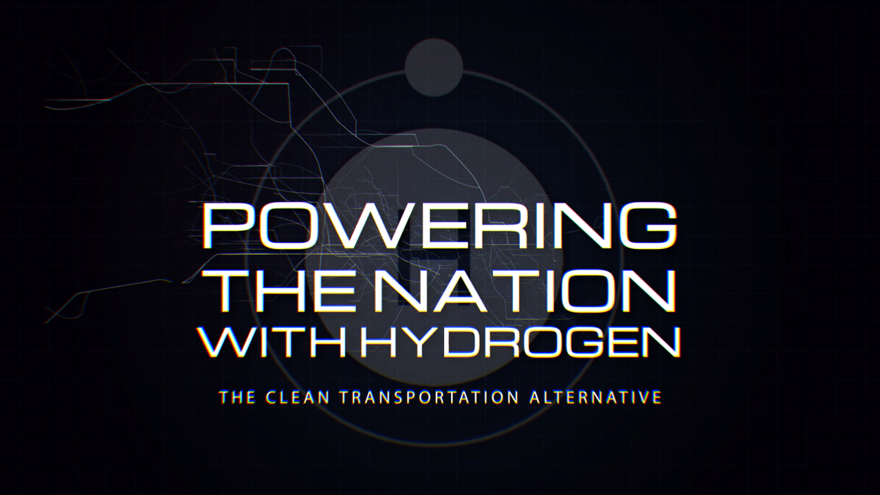 Powering the Nation – Hydrogen Fuel Cells – The Clean Transportation Alternative to Air On Discovery, Science Channel and Motortrend TV