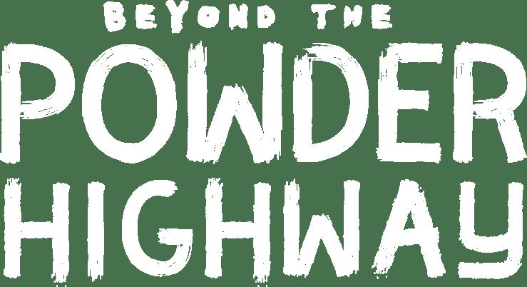 Beyond the Powder Highway