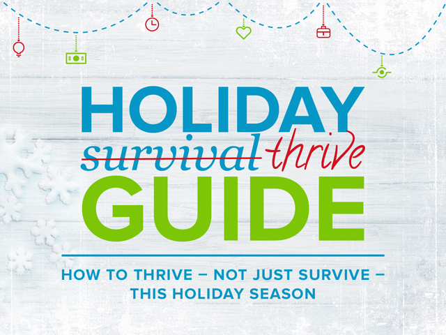holiday thrive guide. how to thrive not just survive this holiday season