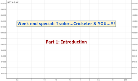 NIFTY: Trader...Cricketer and YOU... Part 1: Introduction!!!