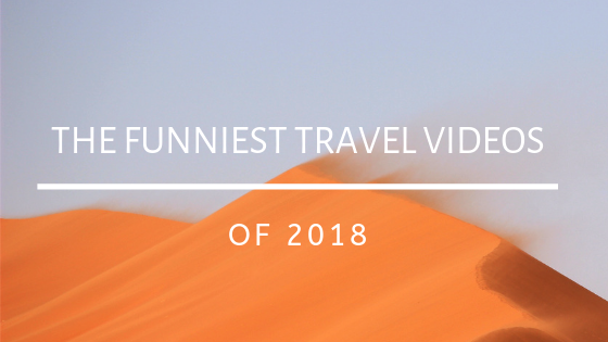 The Funniest Travel Videos of 2018