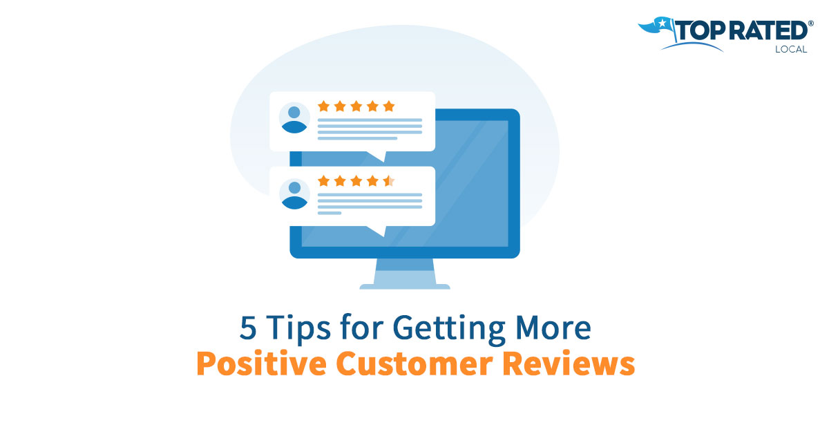 5 Tips for Getting More Positive Customer Reviews