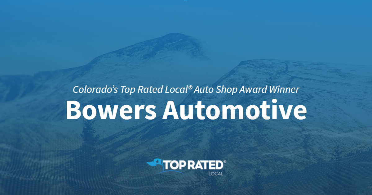 Colorado's Top Rated Local® Auto Shop Award Winner: Bowers Automotive