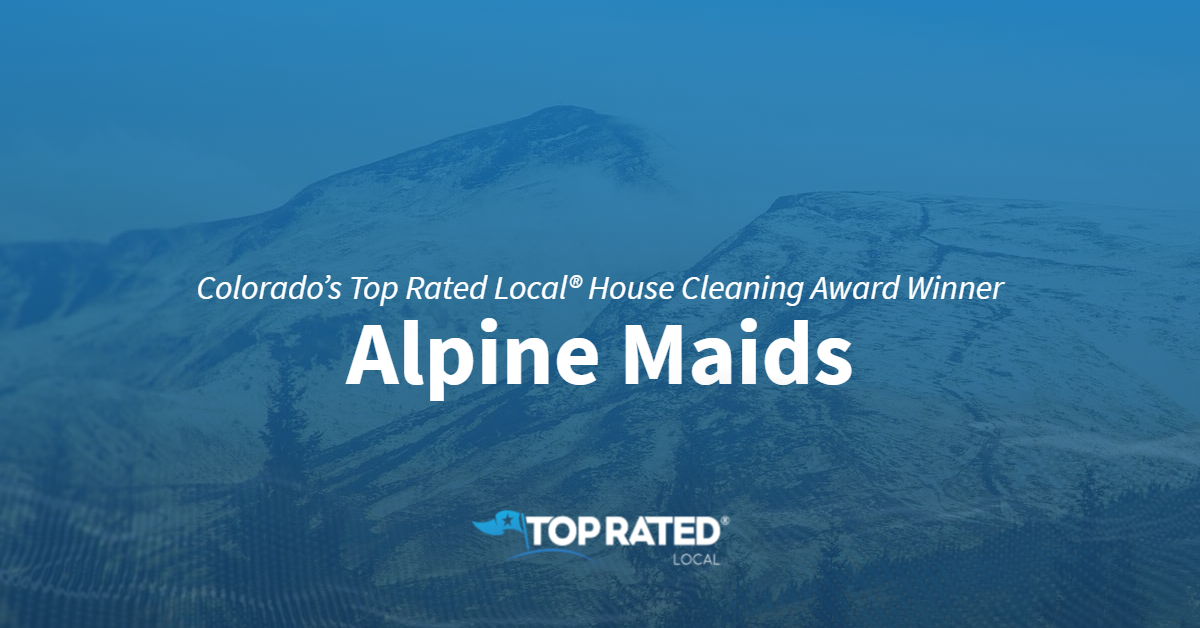 Colorado's Top Rated Local® House Cleaning Award Winner: Alpine Maids