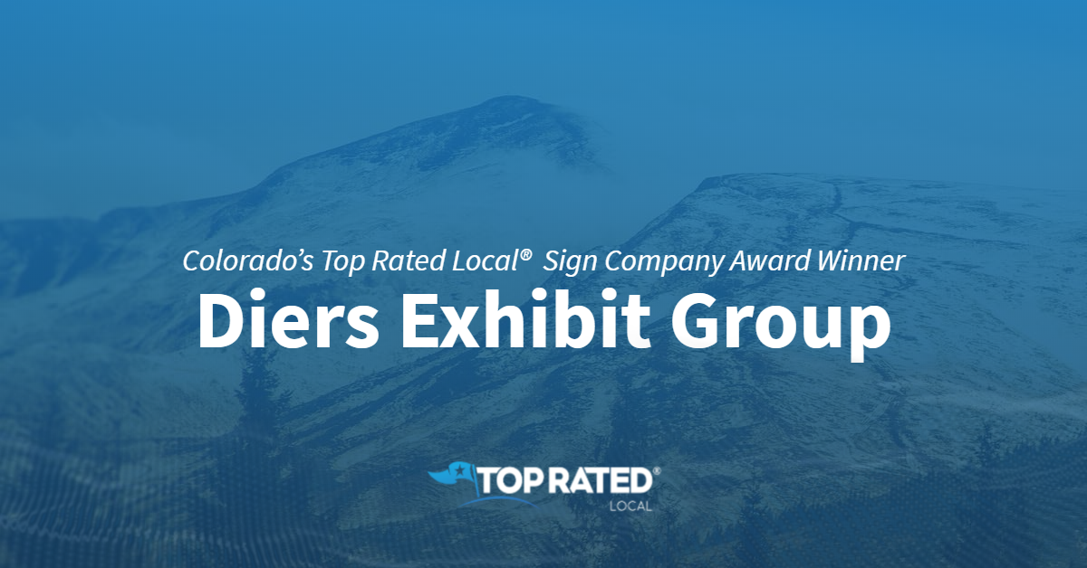 Colorado's Top Rated Local® Sign Company Award Winner: Diers Exhibit Group