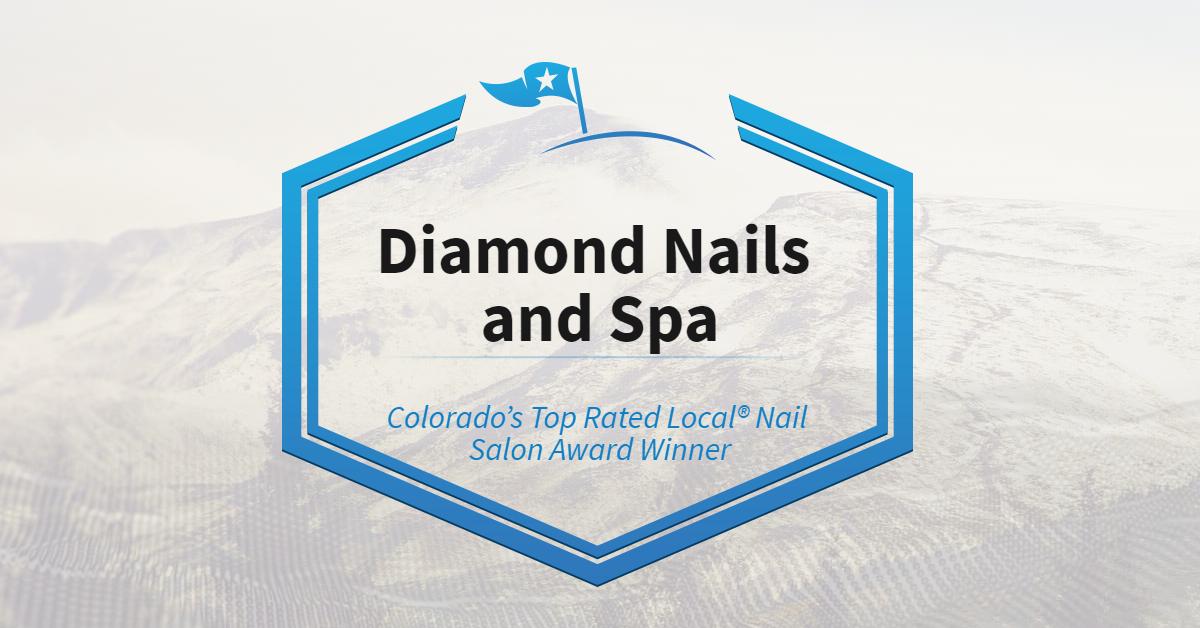Colorado's Top Rated Local® Nail Salon Award Winner: Diamond Nails and Spa