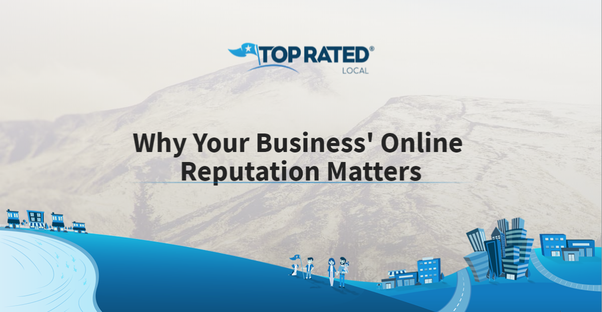 Why Your Business' Online Reputation Matters