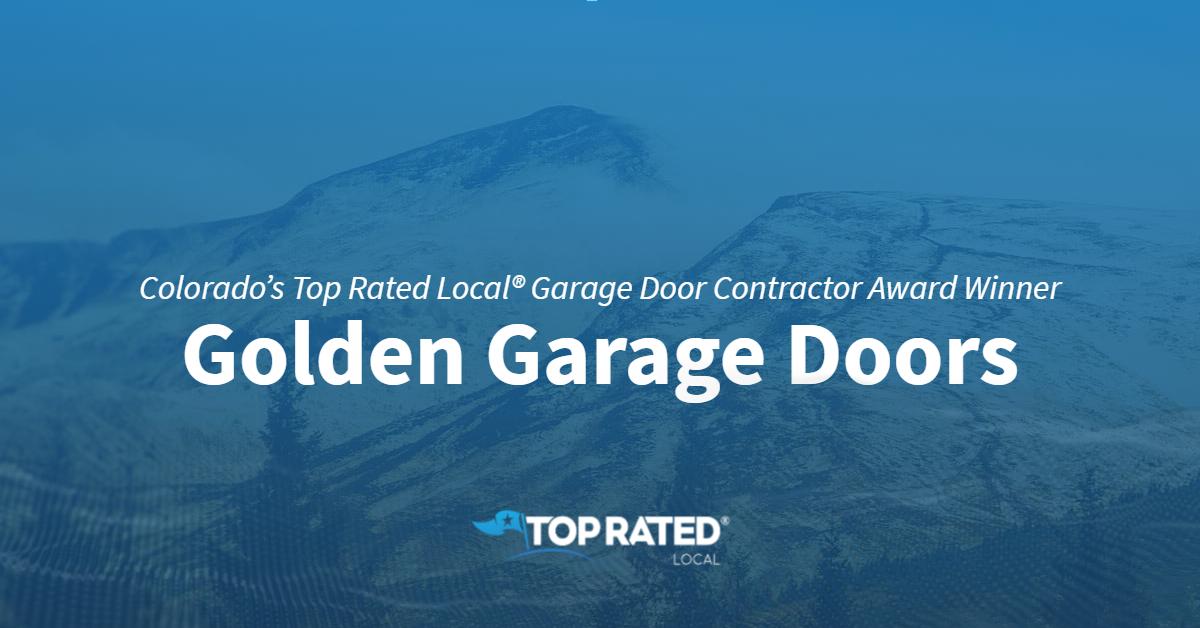 Colorado's Top Rated Local® Garage Door Contractors Award Winner: Golden Garage Doors