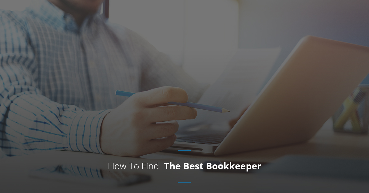 How To Find The Best Bookkeeper For Your Business