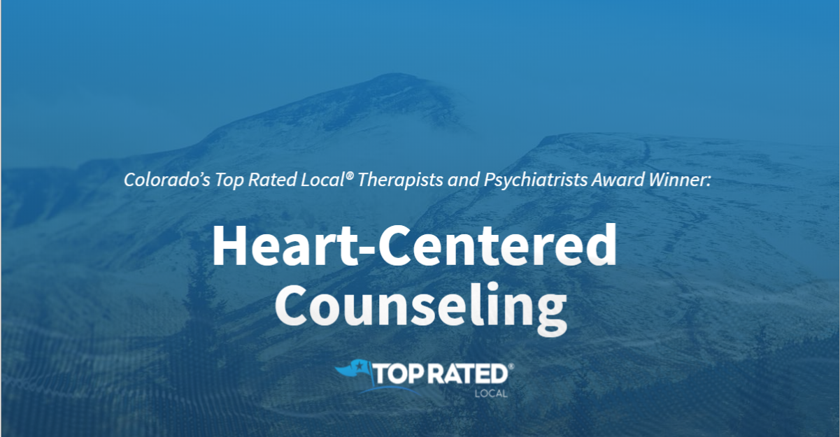Colorado's Top Rated Local® Therapists and Psychiatrists Award Winner: Heart-Centered Counseling