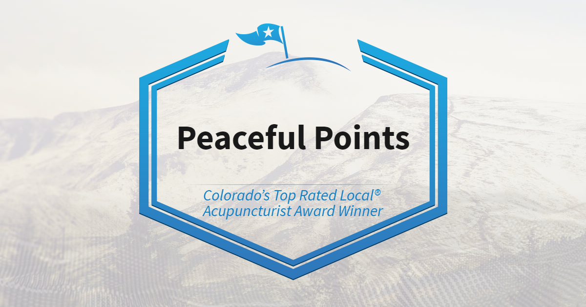 Colorado's Top Rated Local® Acupuncturist Award Winner: Peaceful Points