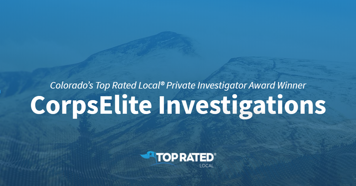 Colorado's Top Rated Local® Private Investigator Award Winner: CorpsElite Investigations