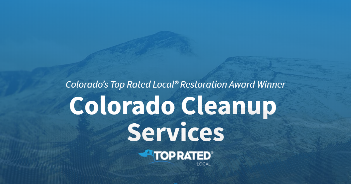 Colorado's Top Rated Local® Restoration Company Award Winner: Colorado Cleanup Services