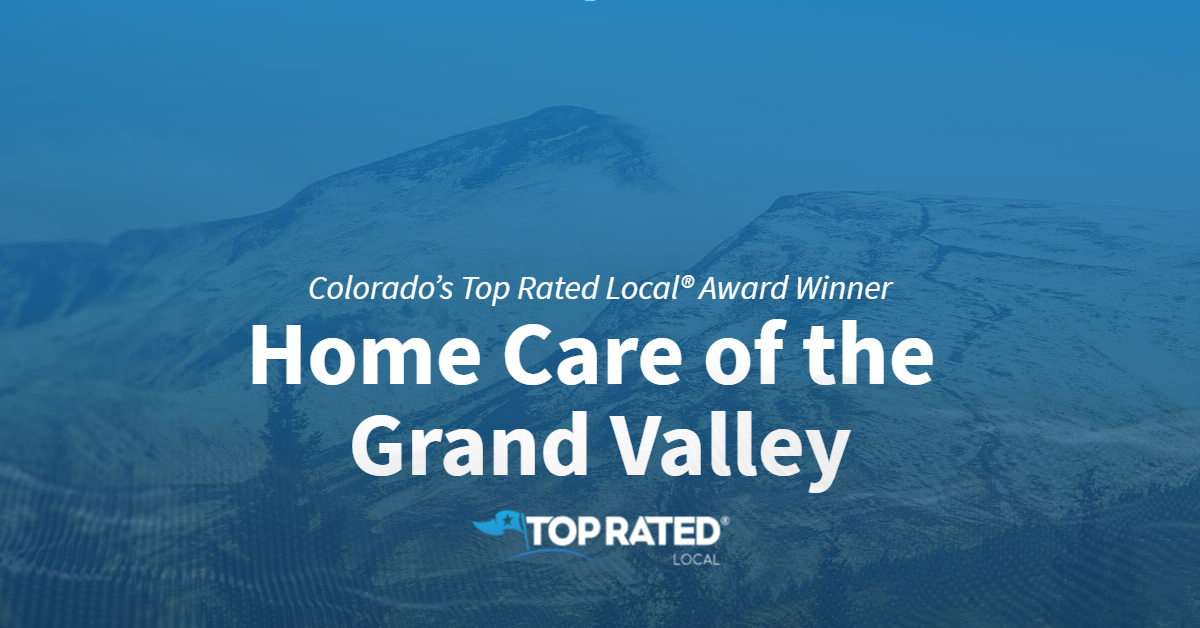 Colorado's Top Rated Local® Home Health Care Award Winner: Home Care of the Grand Valley