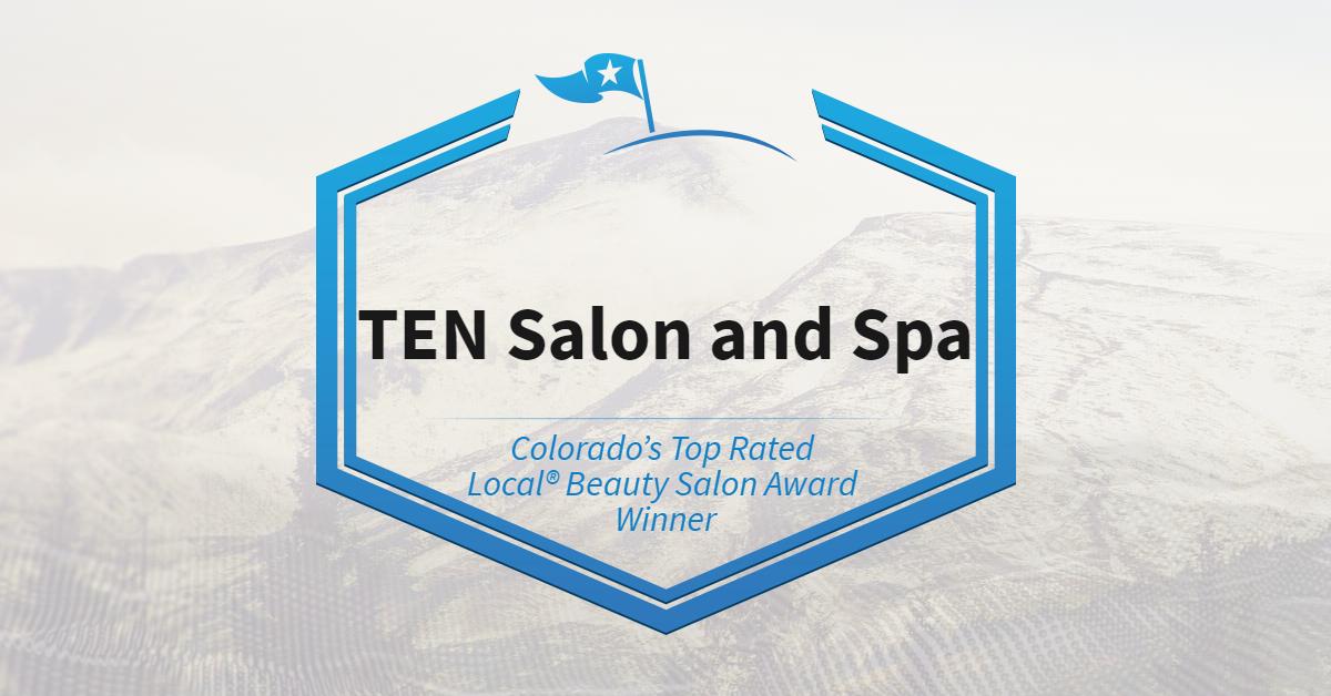 Colorado's Top Rated Local® Award Winner: TEN Salon and Spa