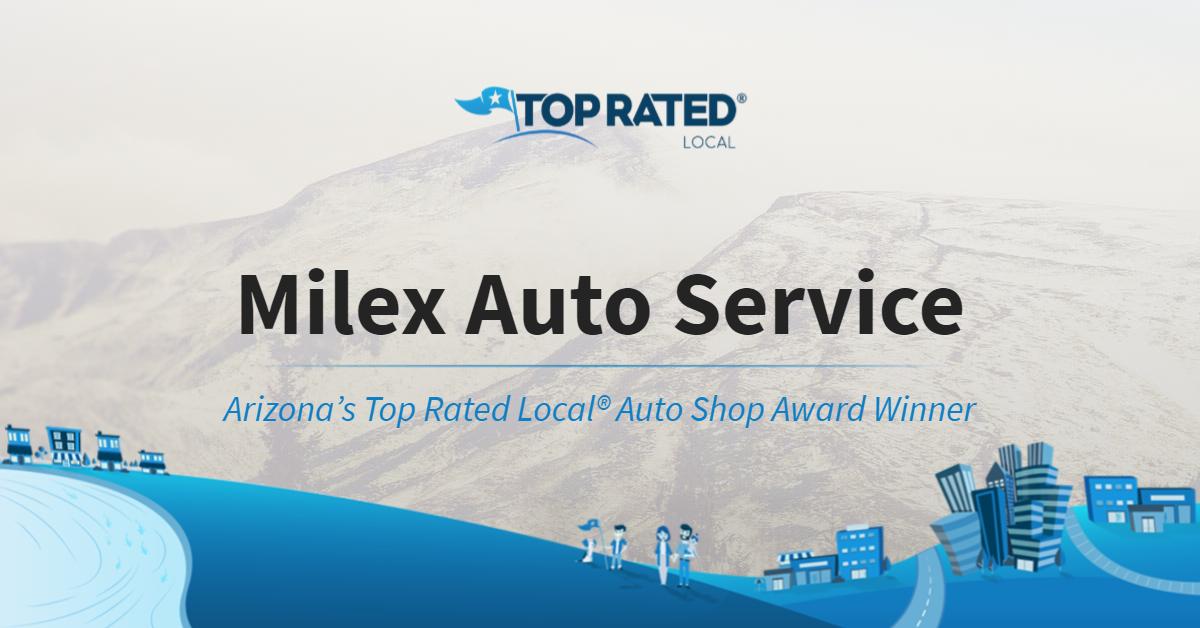 Arizona's Top Rated Local® Auto Shop Award Winner: Milex Auto Service