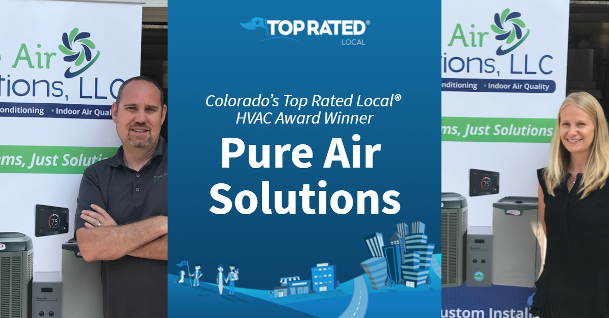 Colorado's Top Rated Local® HVAC Award Winner: Pure Air Solutions