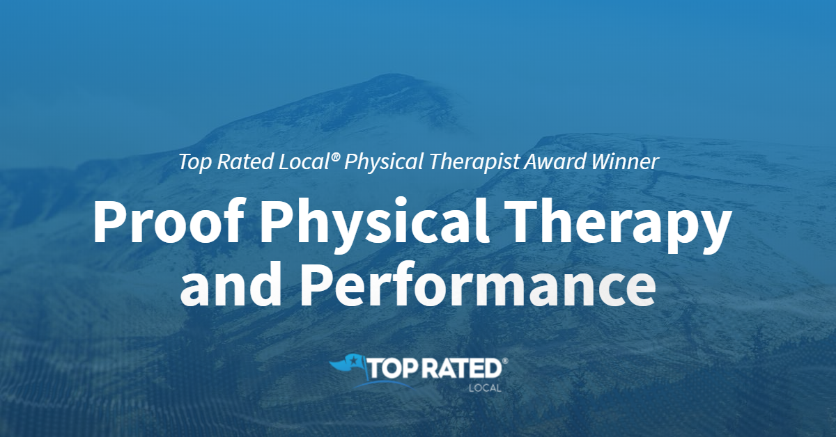 Top Rated Local® Physical Therapist Award Winner: Proof Physical Therapy and Performance