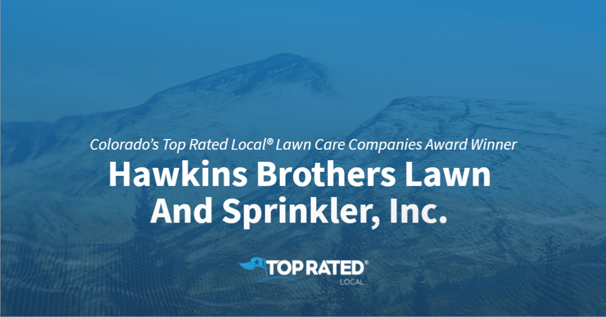 Colorado's Top Rated Local® Lawn Care Companies Award Winner: Hawkins Brothers Lawn And Sprinkler, Inc.