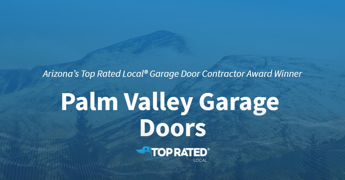 Arizona's Top Rated Local® Garage Door Contractor Award Winner: Palm Valley Garage Doors