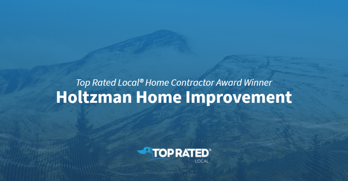Top Rated Local® Home Contractor Award Winner: Holtzman Home Improvement