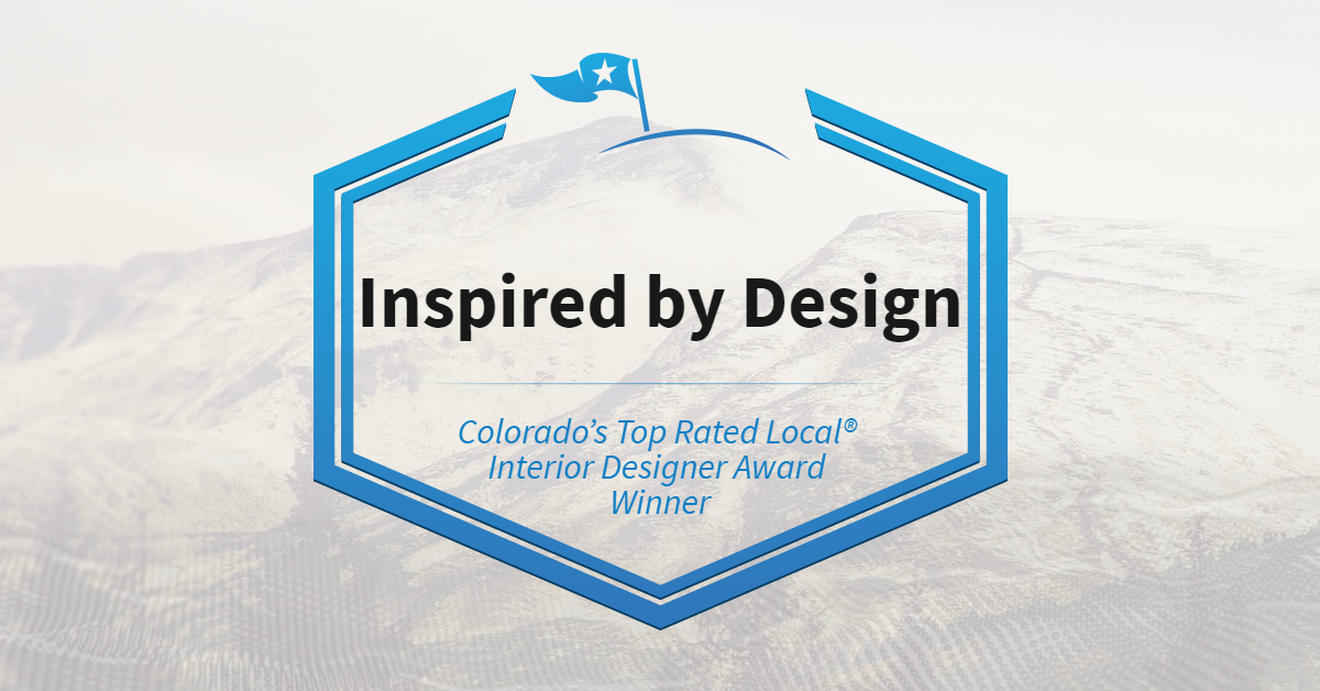 Colorado's Top Rated Local® Interior Designer Award Winner: Inspired by Design