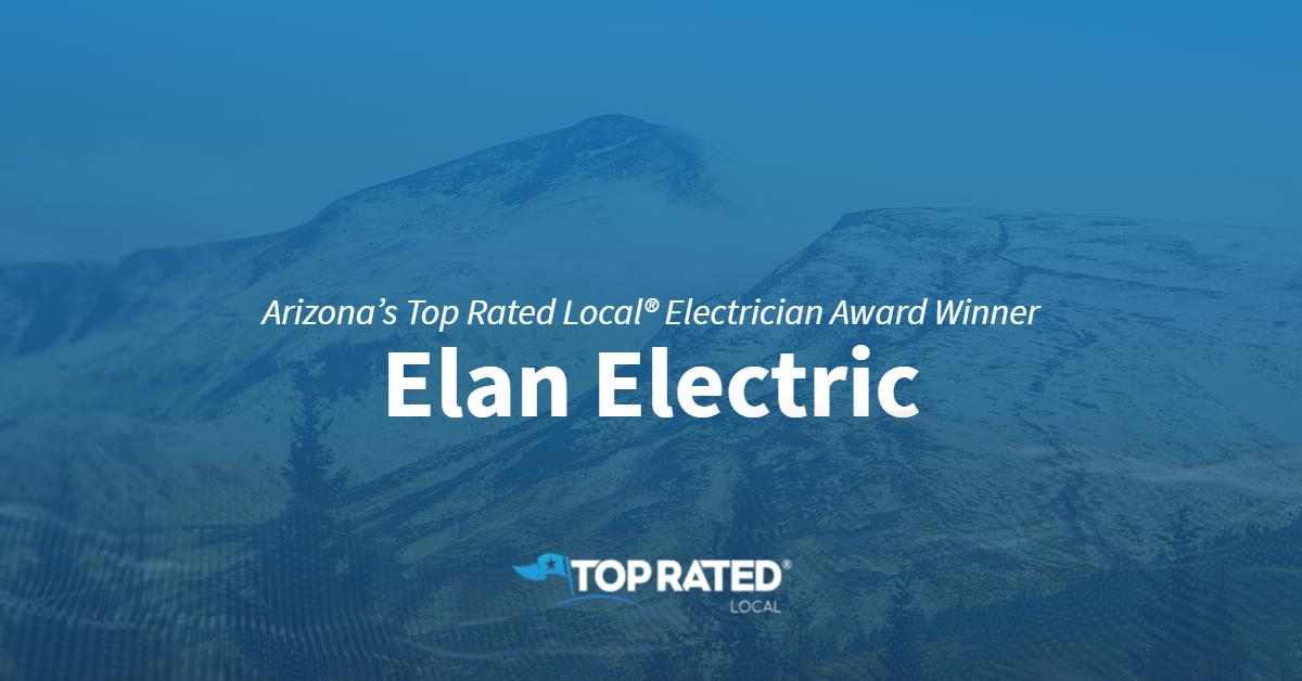 Arizona's Top Rated Local® Electrician Award Winner: Elan Electric