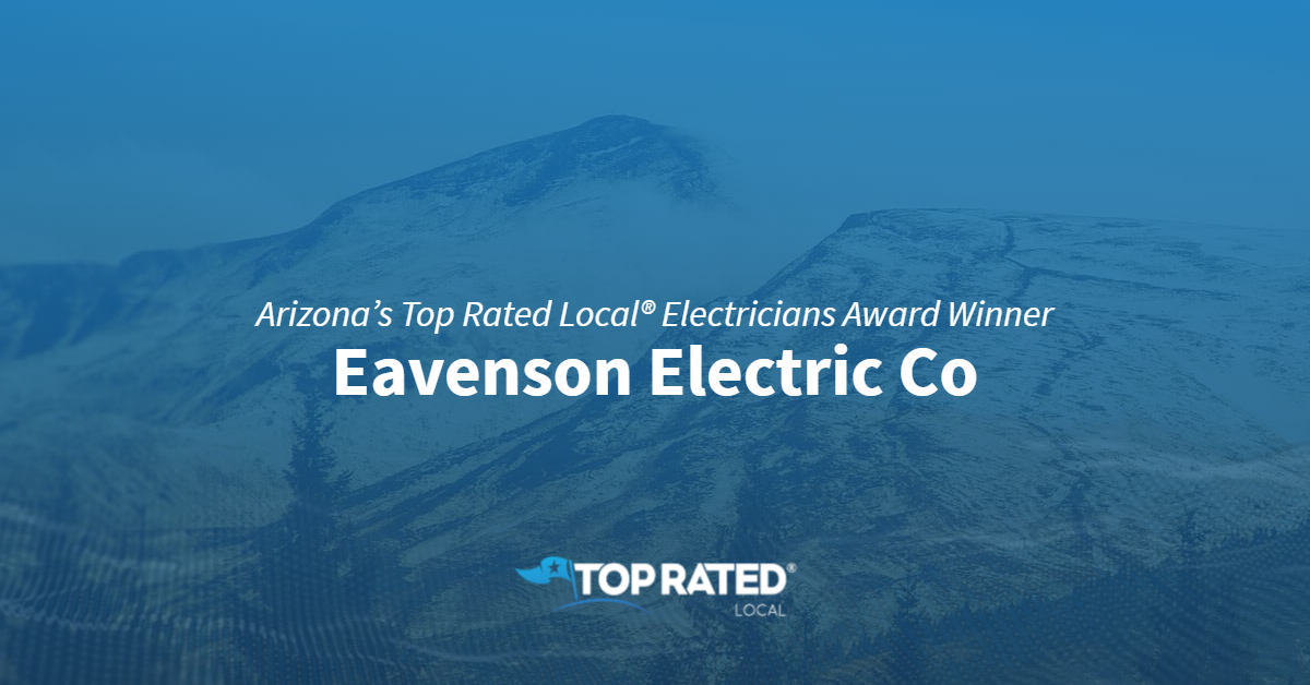 Arizona's Top Rated Local® Electricians Award Winner: Eavenson Electric Co