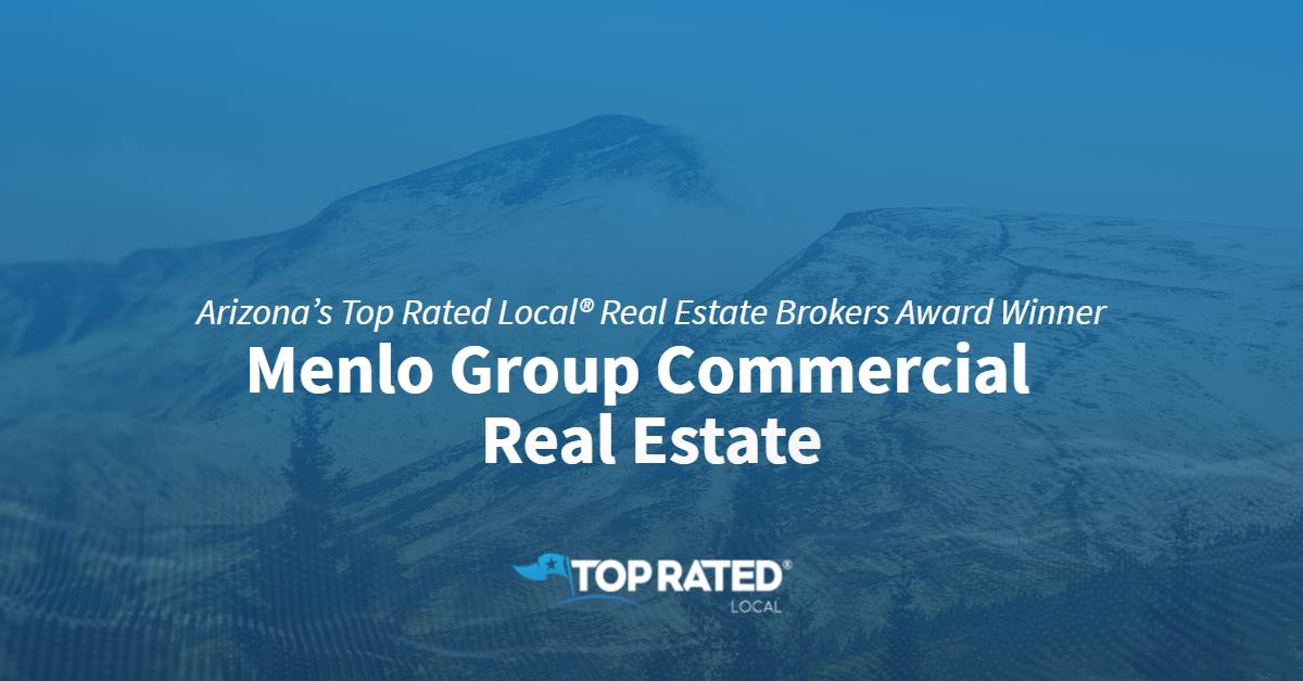 Arizona's Top Rated Local® Real Estate Brokers Award Winner: Menlo Group Commercial  Real Estate