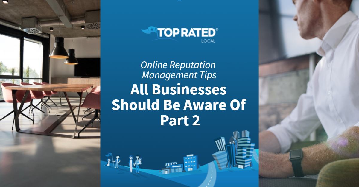 Online Reputation Management Tips All Businesses Should Be Aware Of Part 2