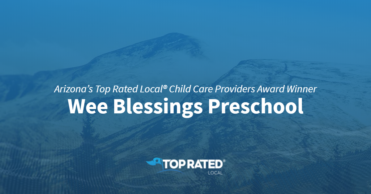 Arizona's Top Rated Local® Child Care Providers Award Winner: Wee Blessings Preschool