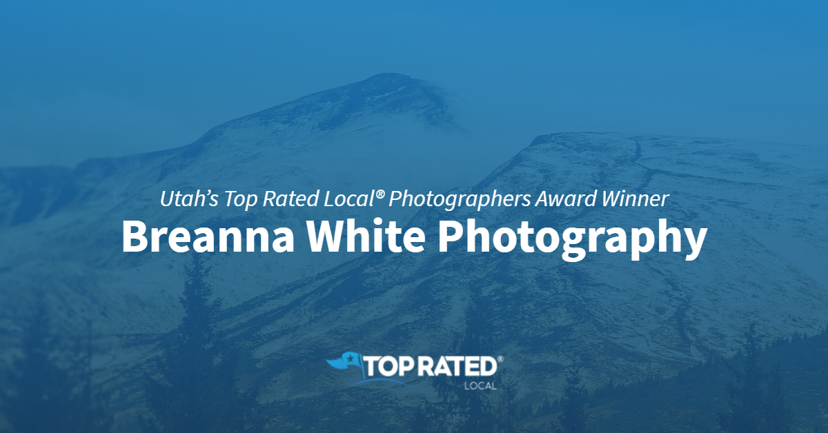 Utah's Top Rated Local® Photographers Award Winner: Breanna White Photography