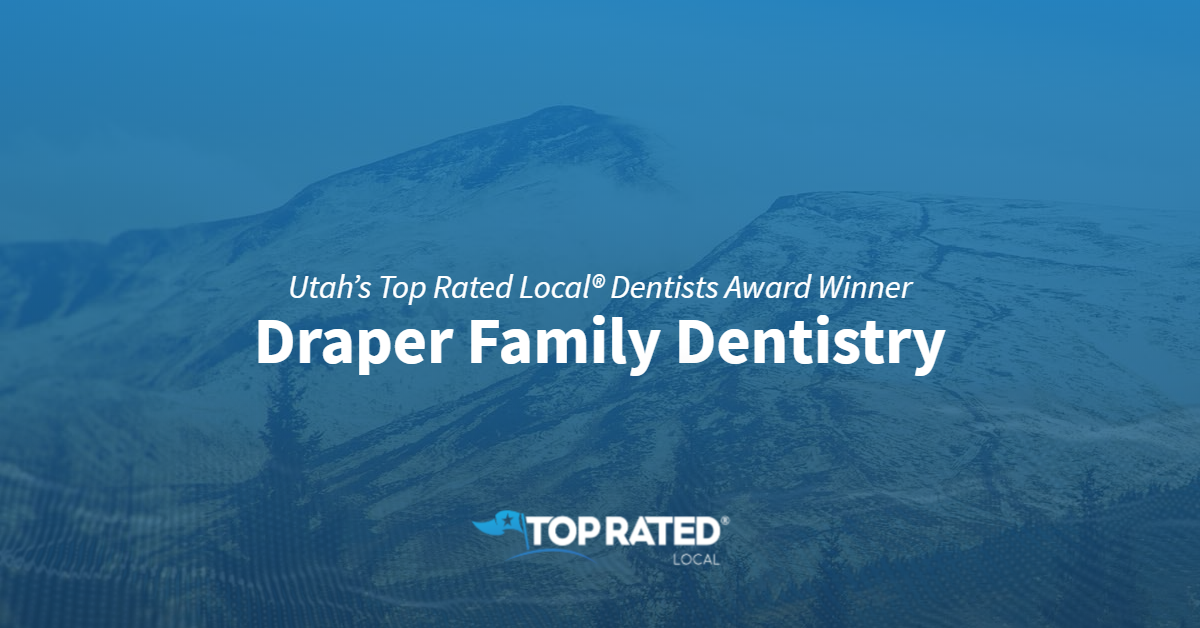 Utah's Top Rated Local® Dentists Award Winner: Draper Family Dentistry
