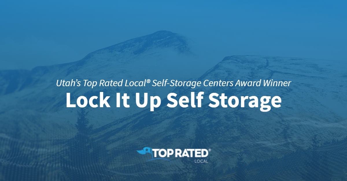 Utah's Top Rated Local® Self-Storage Centers Award Winner: Lock It Up Self Storage