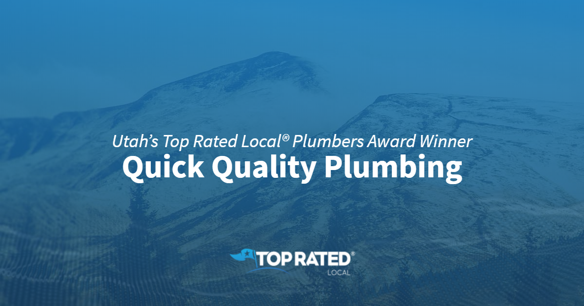 Utah's Top Rated Local® Plumbers Award Winner: Quick Quality Plumbing