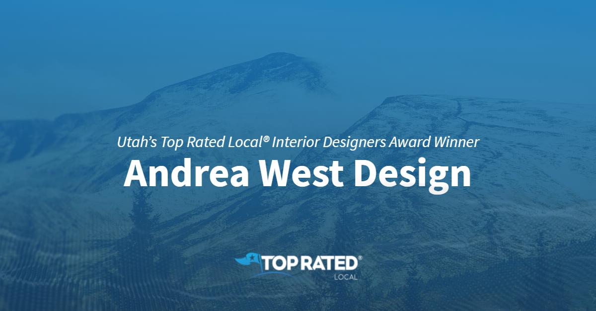 Utah's Top Rated Local® Interior Designers Award Winner: Andrea West Design
