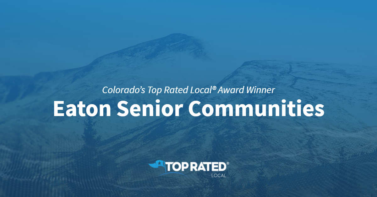 Colorado's Top Rated Local® Award Winner: Eaton Senior Communities