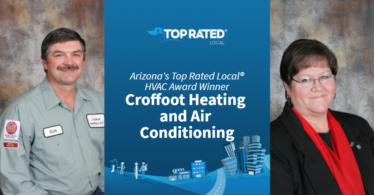 Arizona's Top Rated Local® HVAC Award Winner: Croffoot Heating and Air Conditioning