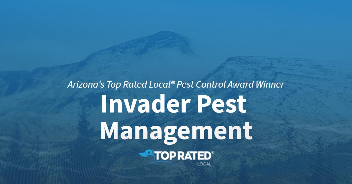 Arizona's Top Rated Local® Pest Control Award Winner: Invader Pest Management