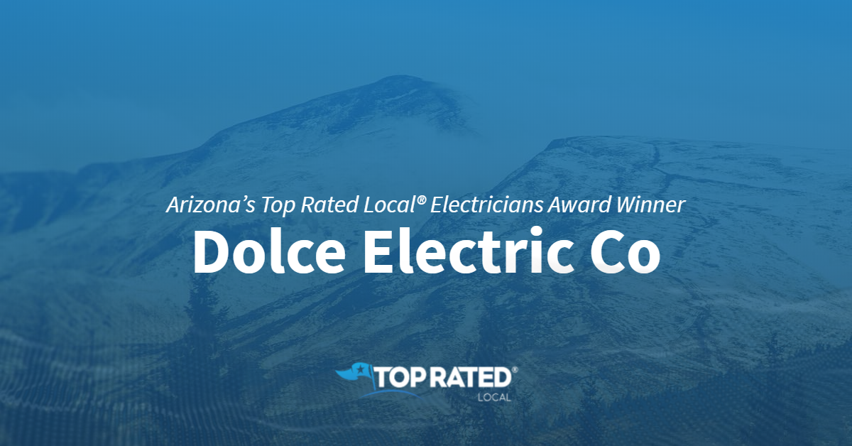 Arizona's Top Rated Local® Electricians Award Winner: Dolce Electric Co