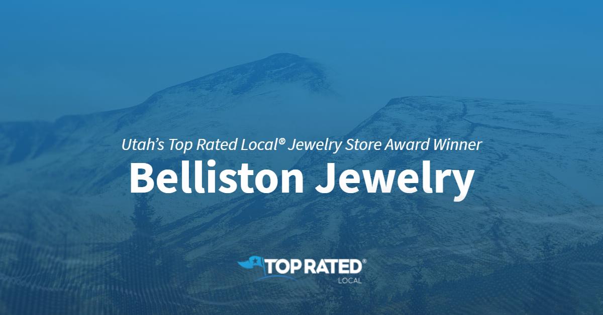 Utah's Top Rated Local® Jewelry Store Award Winner: Belliston Jewelry