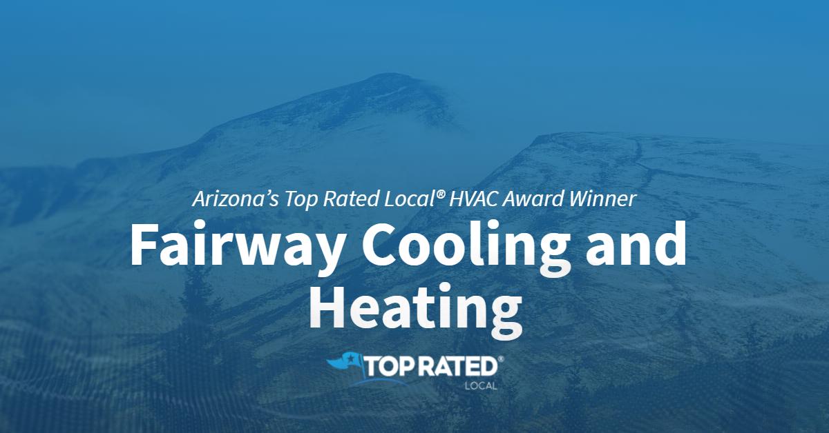 Arizona's Top Rated Local® HVAC Award Winner: Fairway Cooling & Heating
