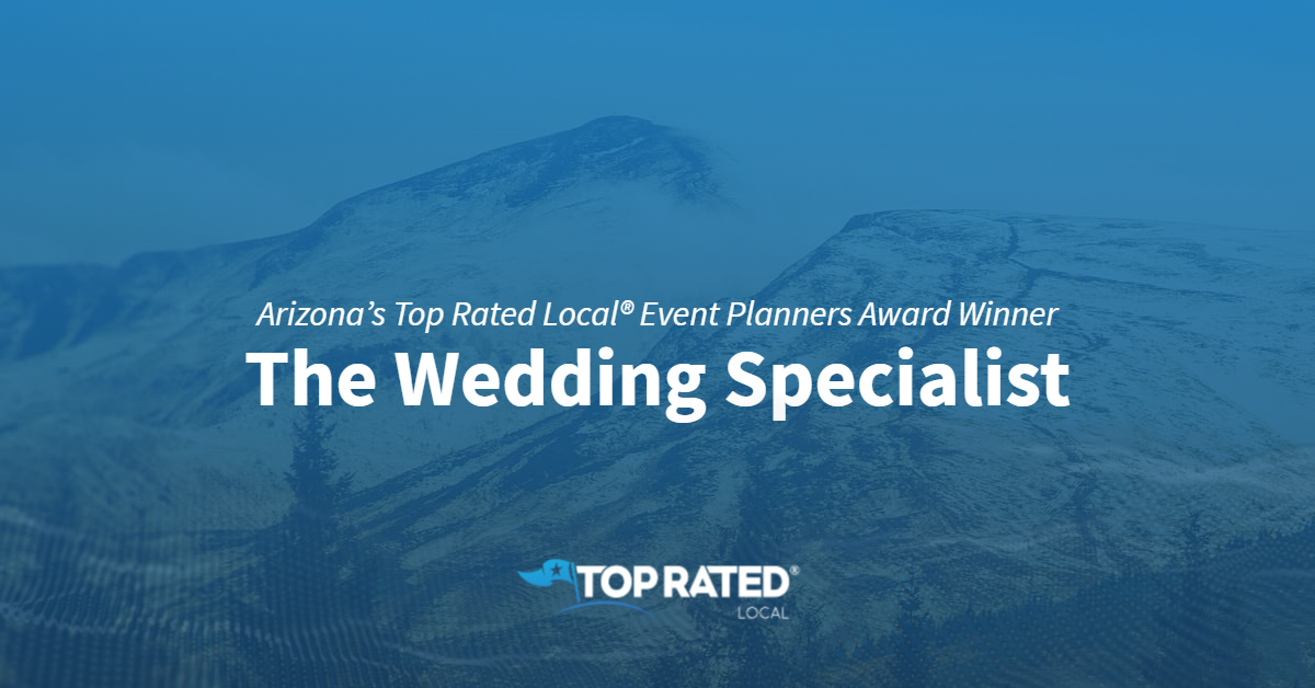 Arizona's Top Rated Local® Event Planners Award Winner: The Wedding Specialist