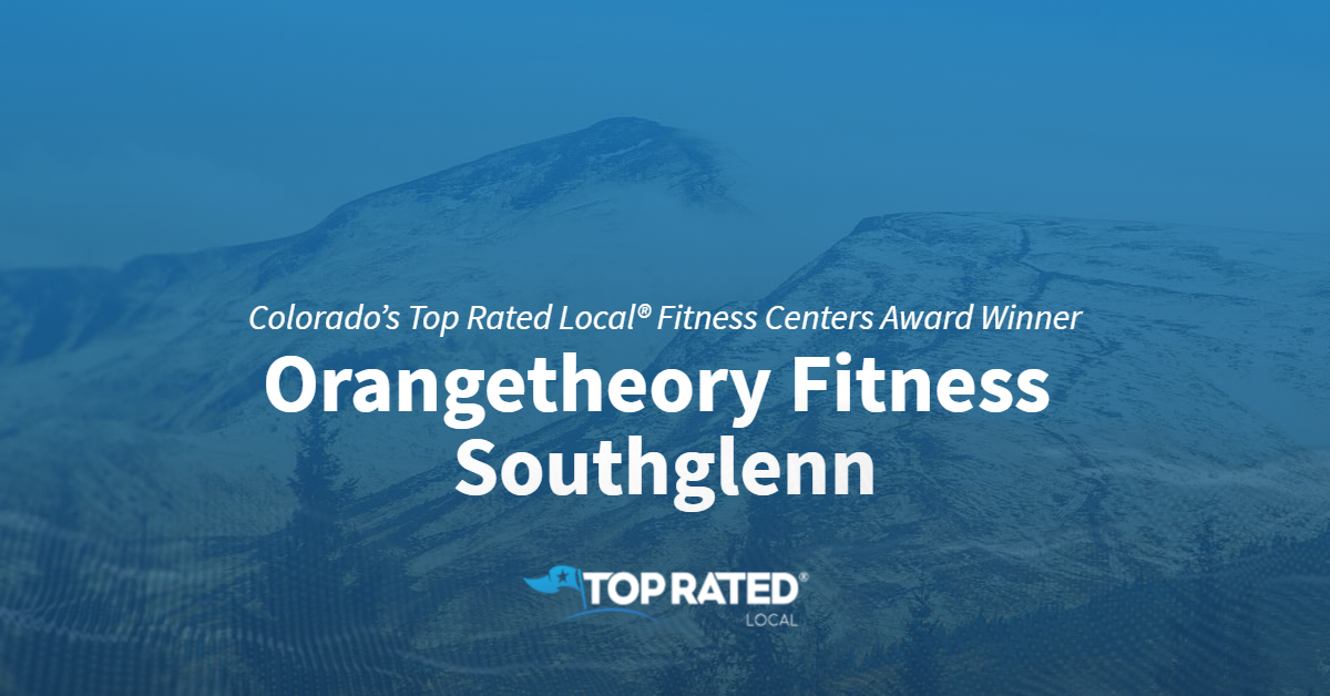 Colorado's Top Rated Local® Fitness Centers Award Winner: Orangetheory Fitness Southglenn